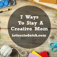 7 Ways To Stay A Creative Mom